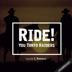 Ride! You Tonto Raiders Audiobook, by Louis L'Amour