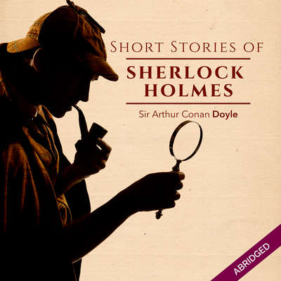 Short Stories of Sherlock Holmes Audiobook, by Arthur Conan Doyle