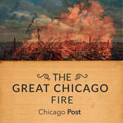 The Great Chicago Fire As Reported at the Time Audiobook, by Chicago Post