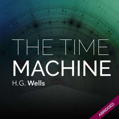 The Time Machine Audiobook, by H.G. Wells