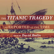 The Titanic Tragedy Audiobook, by The London Times