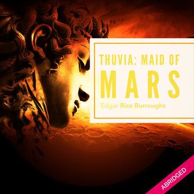 Thuvia Maid of Mars Audiobook, by Edgar Rice Burroughs