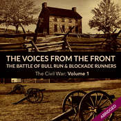 Voices From the Front: The Battle of Bull Run & Blockade Runners Audiobook, by Julie M. Fenster