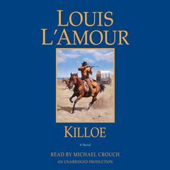 Killoe: A Novel Audiobook, by Louis L'Amour