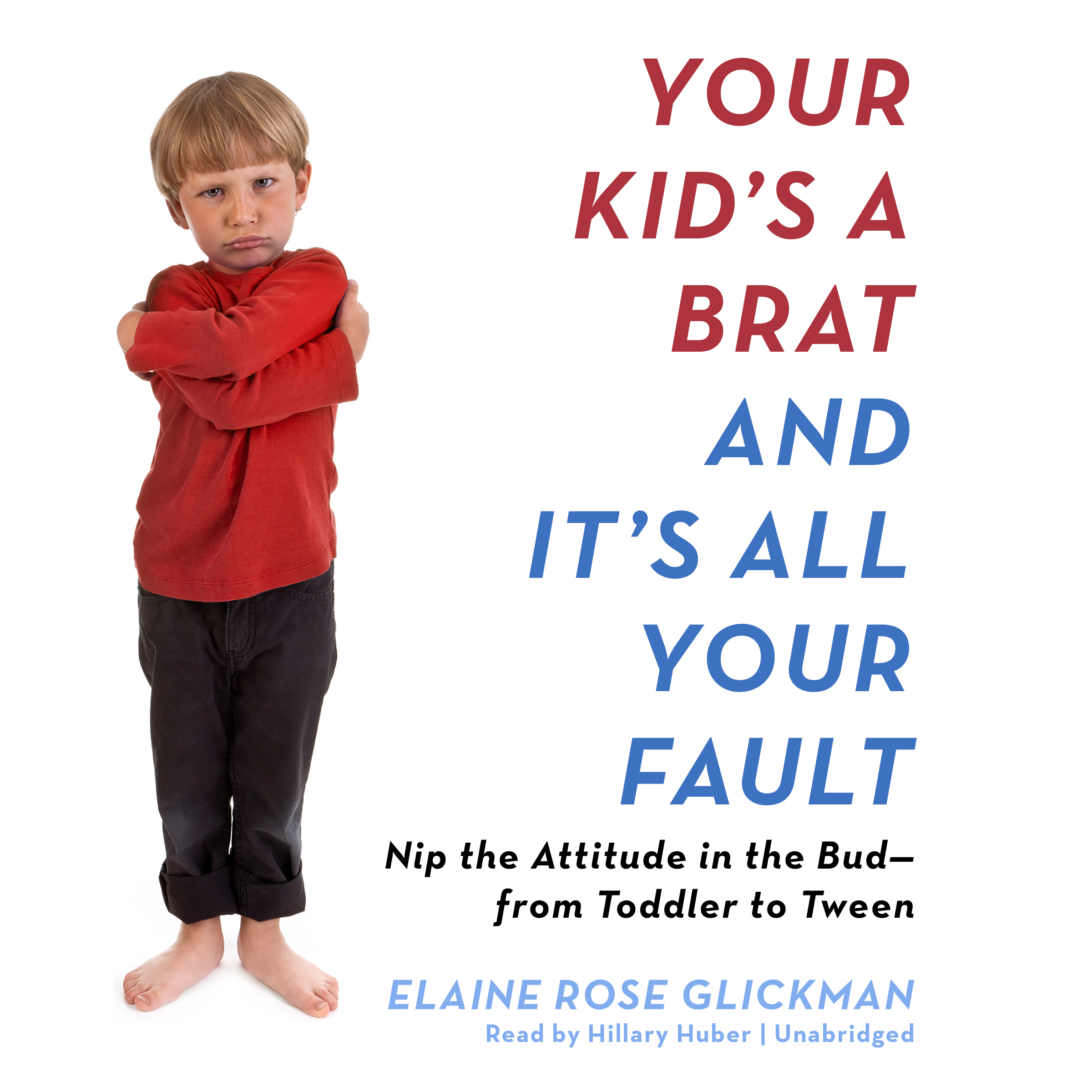 Printable Your Kid's a Brat and It's All Your Fault Audiobook Cover Art