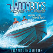 Mystery of the Phantom Heist Audiobook, by Franklin W. Dixon