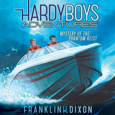 Mystery of the Phantom Heist Audiobook, by Franklin W. Dixon