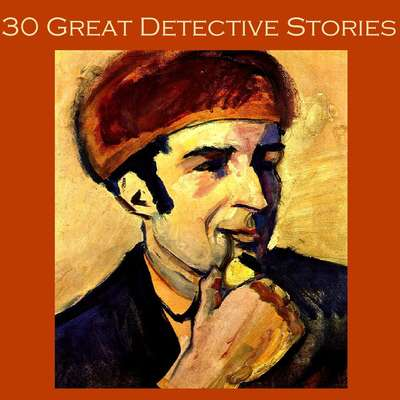 Thirty Great Detective Stories Audiobook, by various authors