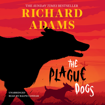 The Plague Dogs  Audiobook, by Richard Adams