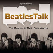 BeatlesTalk: The Beatles in Their Own Words Audiobook, by SpeechWorks