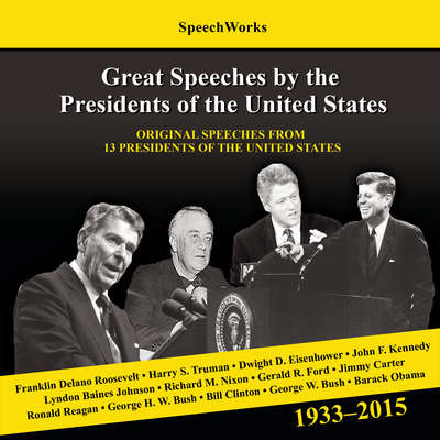 Great Speeches by the Presidents of the United States, 1933–2015 Audiobook, by SpeechWorks