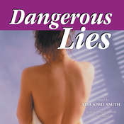Dangerous Lies Audiobook, by Lisa April Smith