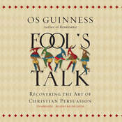 Fool's Talk: Recovering the Art of Christian Persuasion Audiobook, by Os Guinness