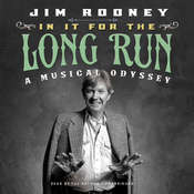 In It for the Long Run: A Musical Odyssey, by Jim Rooney