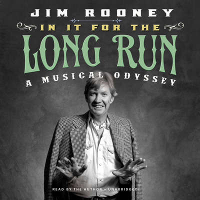 In It for the Long Run: A Musical Odyssey Audiobook, by Jim Rooney