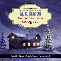 Kissing Christmas Goodbye: An Agatha Raisin Mystery Audiobook, by M. C. Beaton