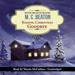 Kissing Christmas Goodbye: An Agatha Raisin Mystery Audiobook, by M. C. Beaton