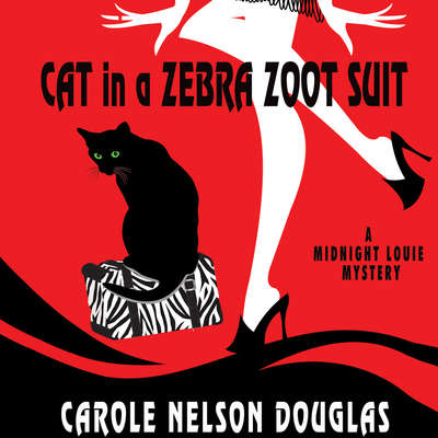 Cat in a Zebra Zoot Suit: A Midnight Louie Mystery Audiobook, by Carole Nelson Douglas