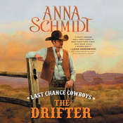 Last Chance Cowboys: The Drifter, by Anna Schmidt