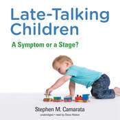 Late-Talking Children: A Symptom or a Stage?, by Stephen M. Camarata