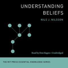 Understanding Beliefs Audiobook, by Nils J. Nilsson