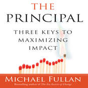 The Principal: Three Keys to Maximizing Impact Audiobook, by Michael Fullan