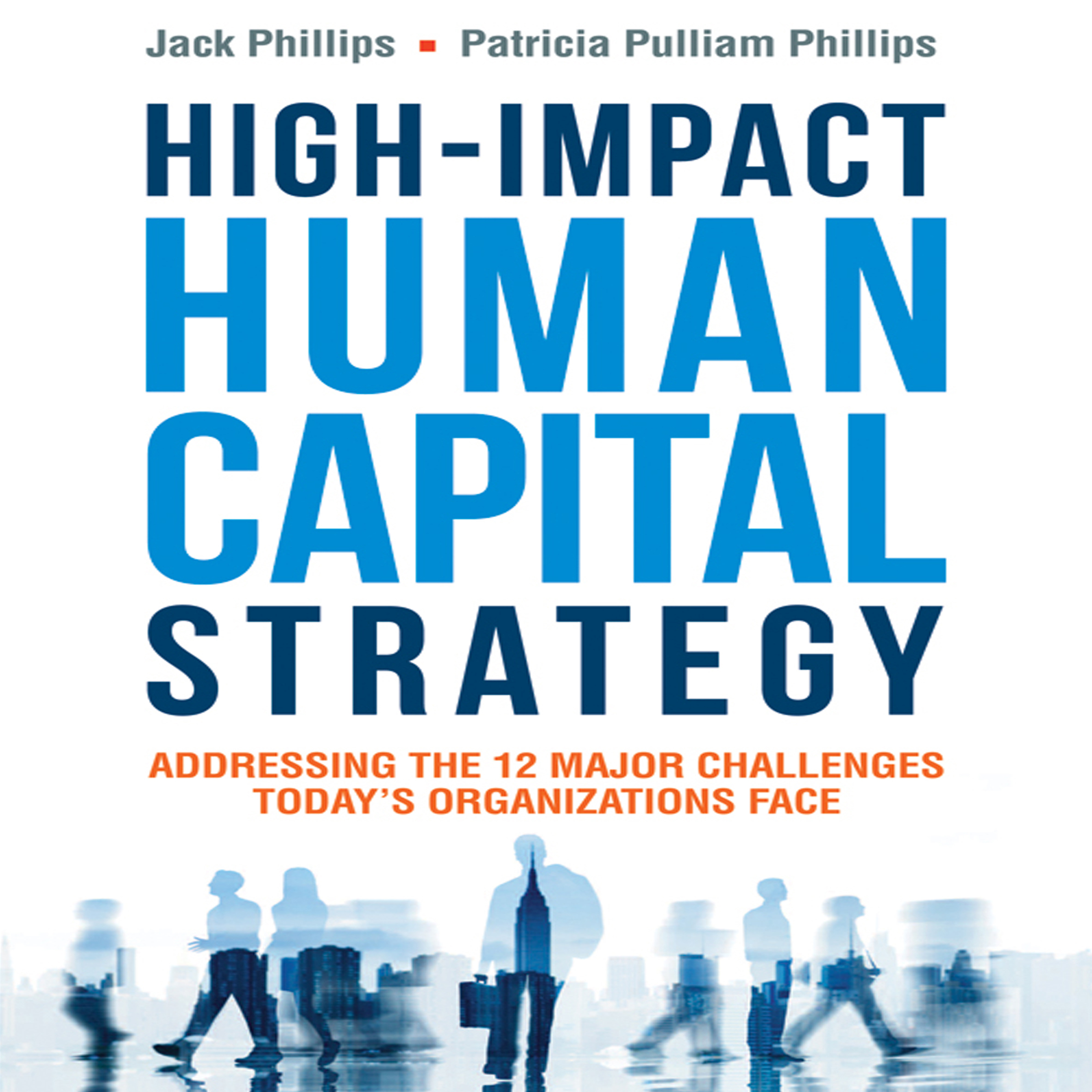 Printable High-Impact Human Capital Strategy: Addressing the 12 Major Challenges Today's Organizations Face Audiobook Cover Art