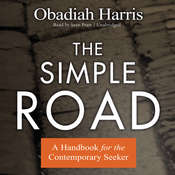 The Simple Road: A Handbook for the Contemporary Seeker, by Obadiah Harris
