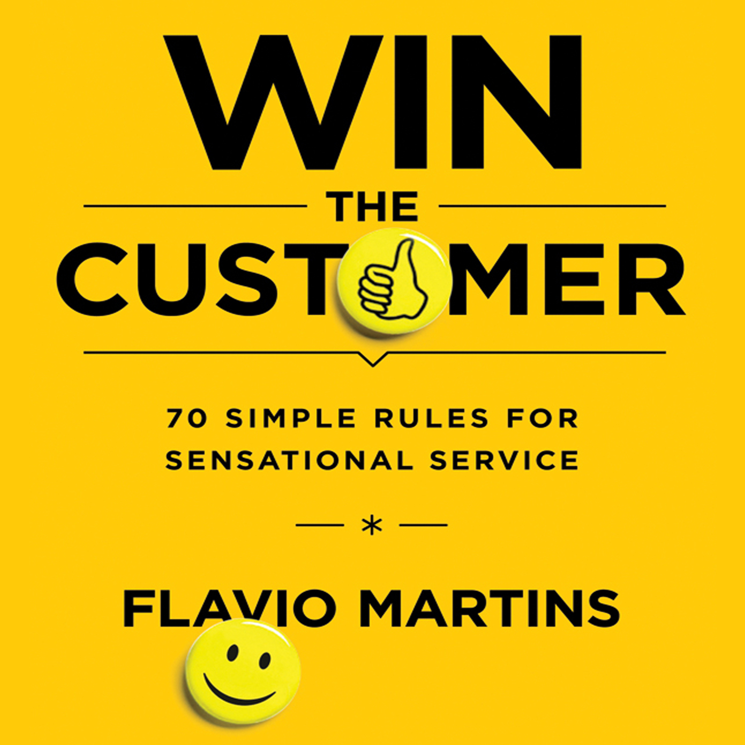 Printable Win the Customer: Seventy Simple Rules for Sensational Service Audiobook Cover Art