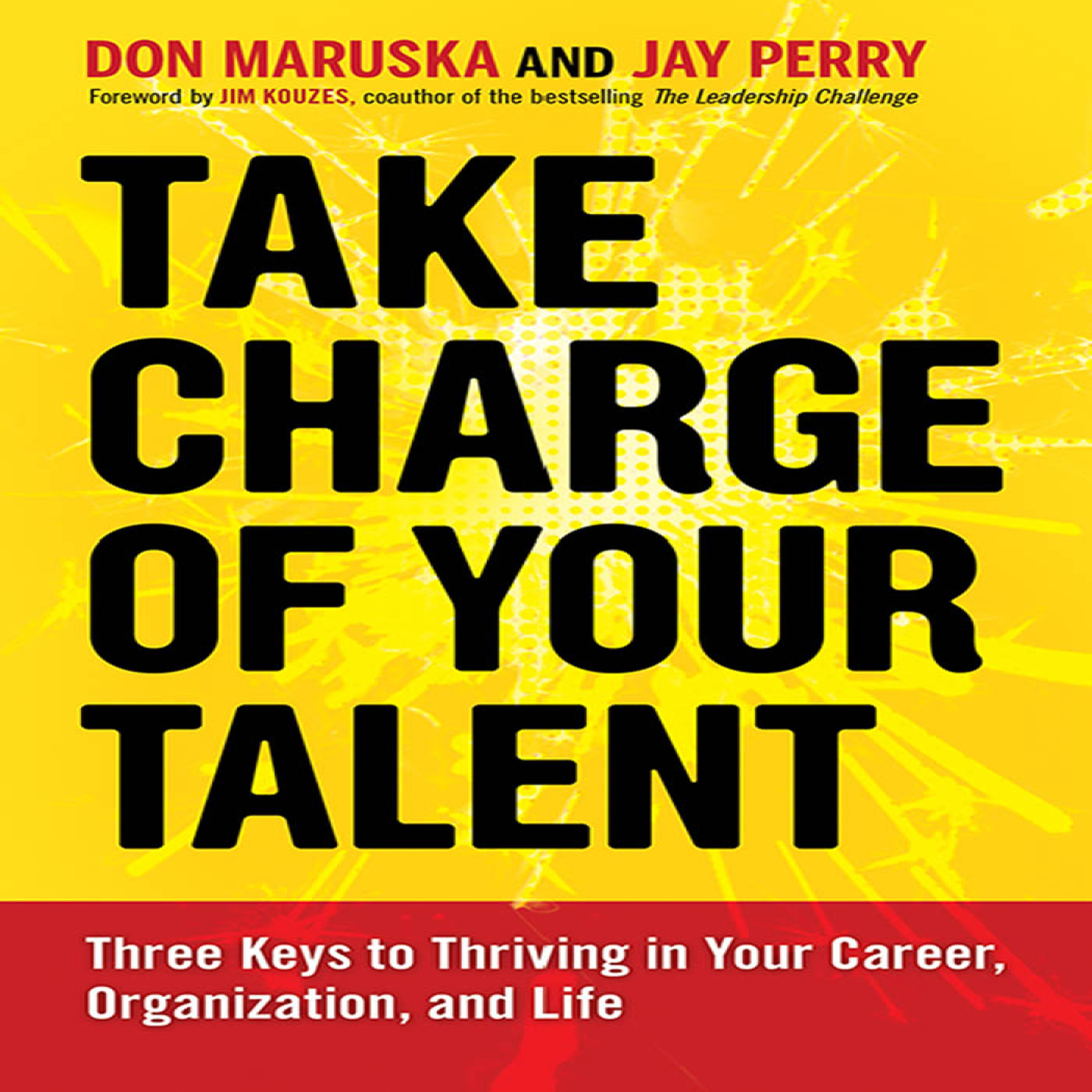 Printable Take Charge of Your Talent: Three Keys to Thriving in Your Career, Organization, and Life Audiobook Cover Art