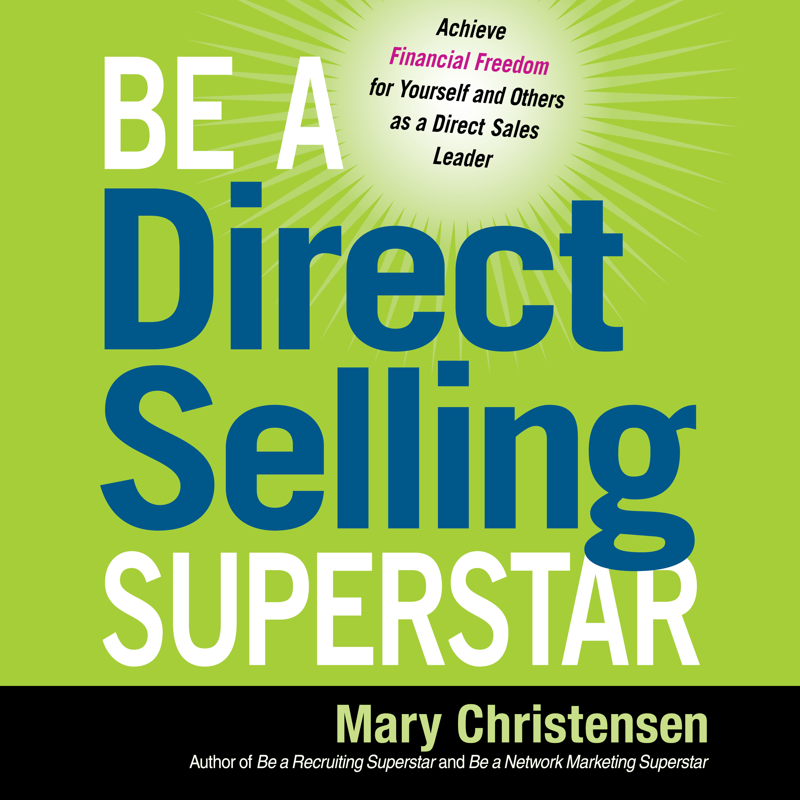 Printable Be a Direct Selling Superstar: Achieve Financial Freedom for Yourself and Others as a Direct Sales Leader Audiobook Cover Art