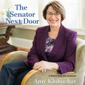 The Senator Next Door: A Memoir from the Heartland Audiobook, by Amy Klobuchar