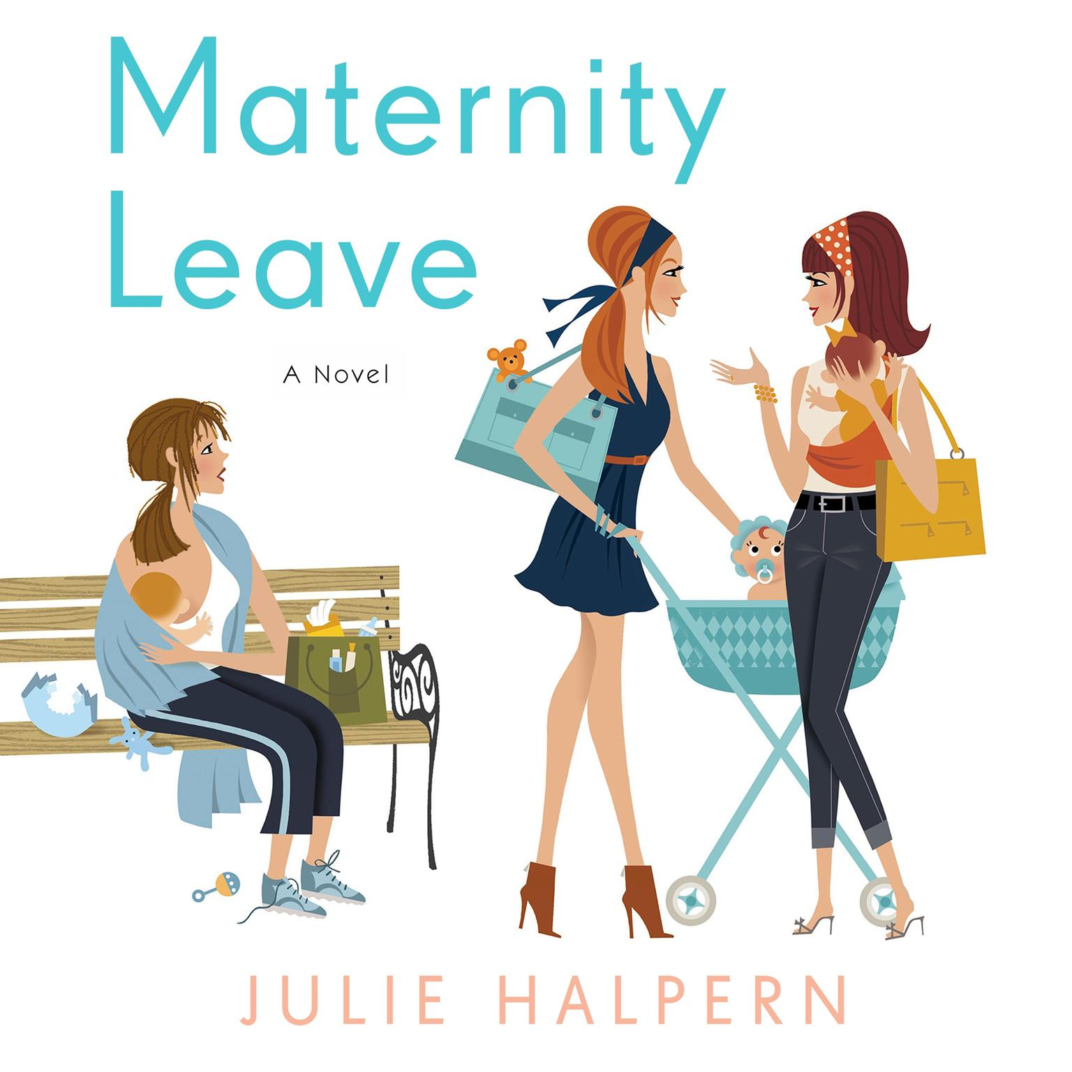 Printable Maternity Leave: A Novel Audiobook Cover Art