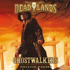 Deadlands: Ghostwalkers Audiobook, by Jonathan Maberry