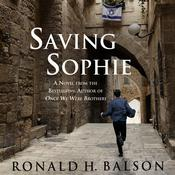 Saving Sophie: A Novel, by Ronald H. Balson