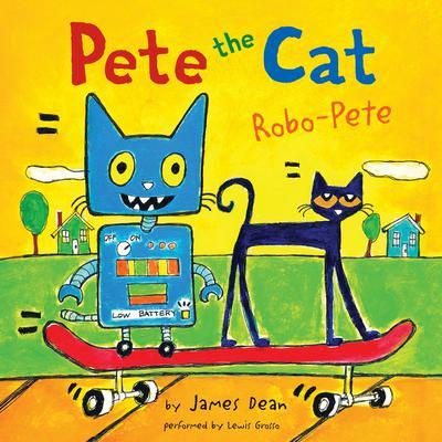 Pete the Cat: Robo-Pete Audiobook, by James Dean