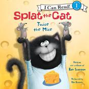 Splat the Cat: Twice the Mice Audiobook, by Rob Scotton