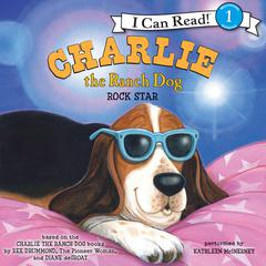 Charlie the Ranch Dog: Rock Star Audiobook, by Ree Drummond