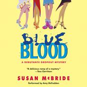 Blue Blood: A Debutante Dropout Mystery, by Susan McBride