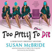 Too Pretty to Die: A Debutante Dropout Mystery, by Susan McBride