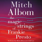 The Magic Strings of Frankie Presto: A Novel, by Mitch Albom