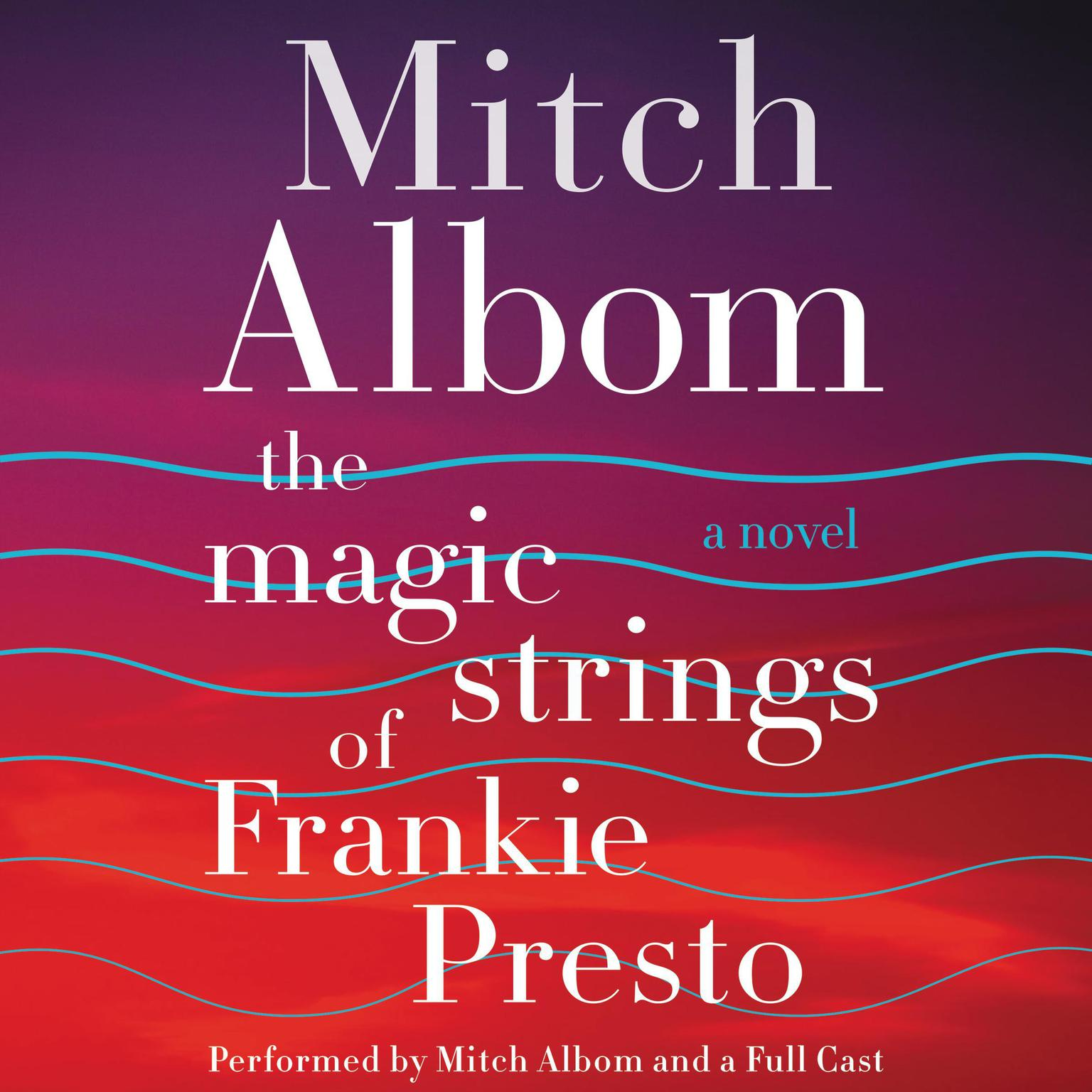 Printable The Magic Strings of Frankie Presto: A Novel Audiobook Cover Art