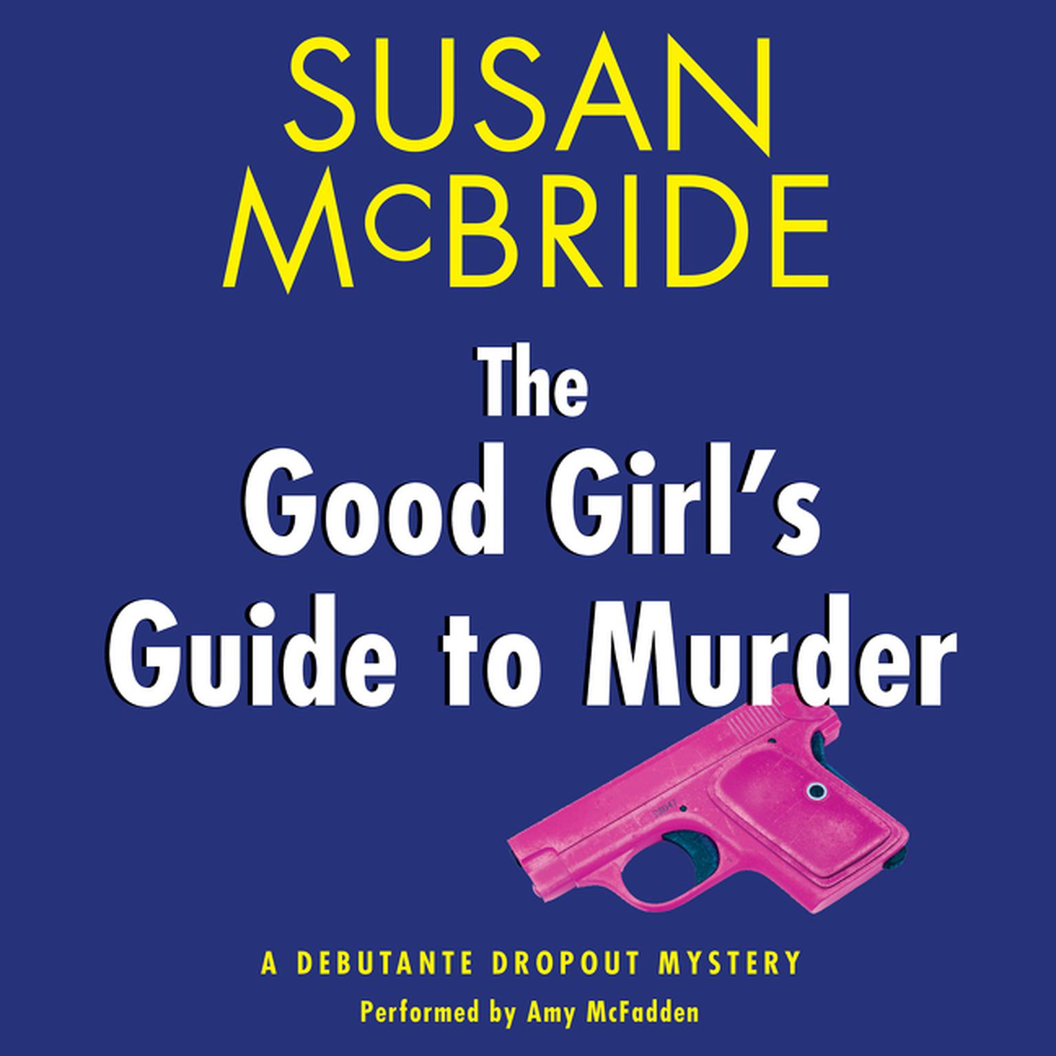 Printable The Good Girl's Guide to Murder: A Debutante Dropout Mystery Audiobook Cover Art