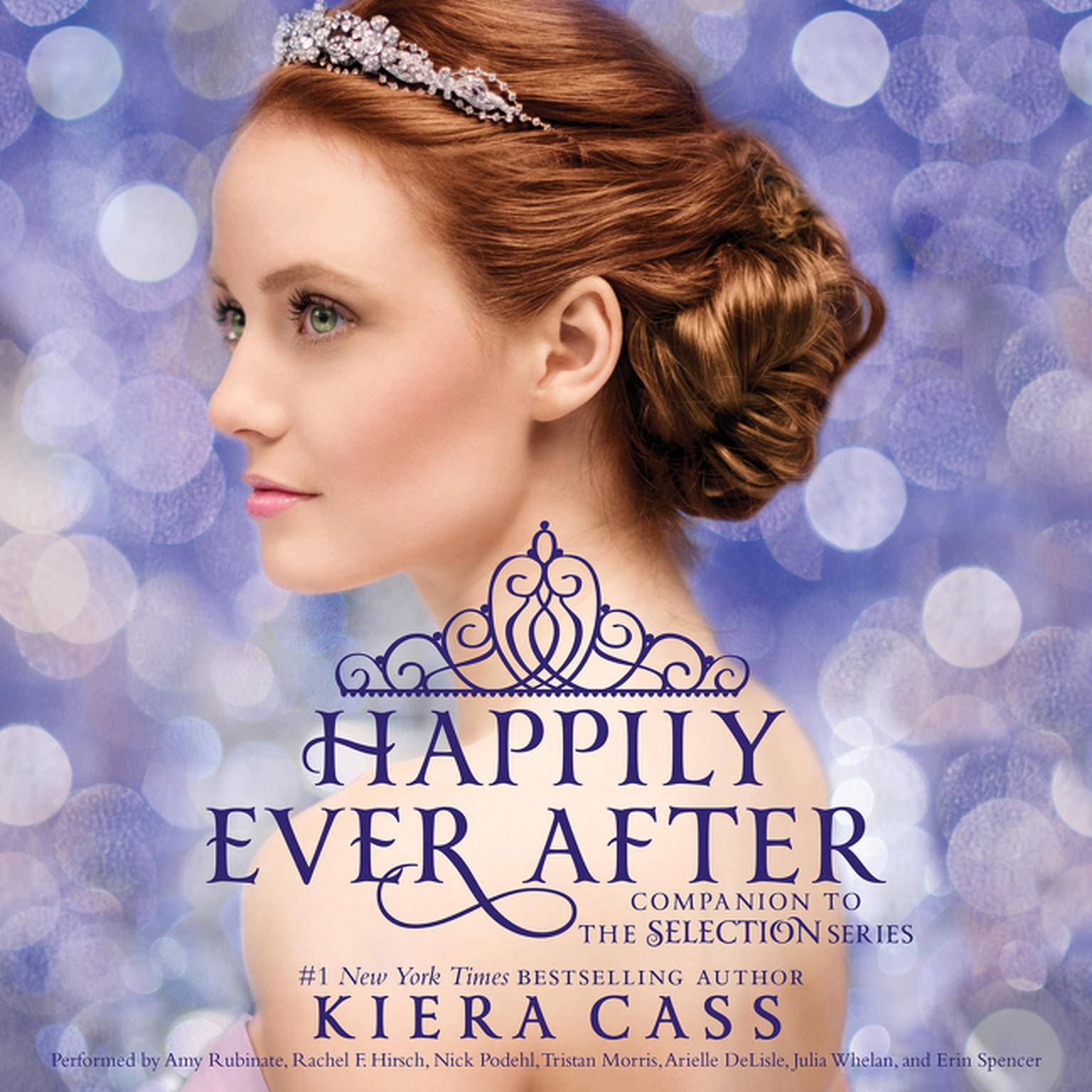 Happily Ever After: Companion to the Selection Series: Companion to the Selection Series Audiobook, by Kiera Cass