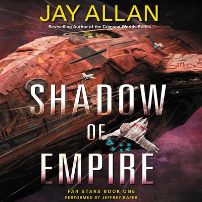 Shadow of Empire: Far Stars Book One Audiobook, by