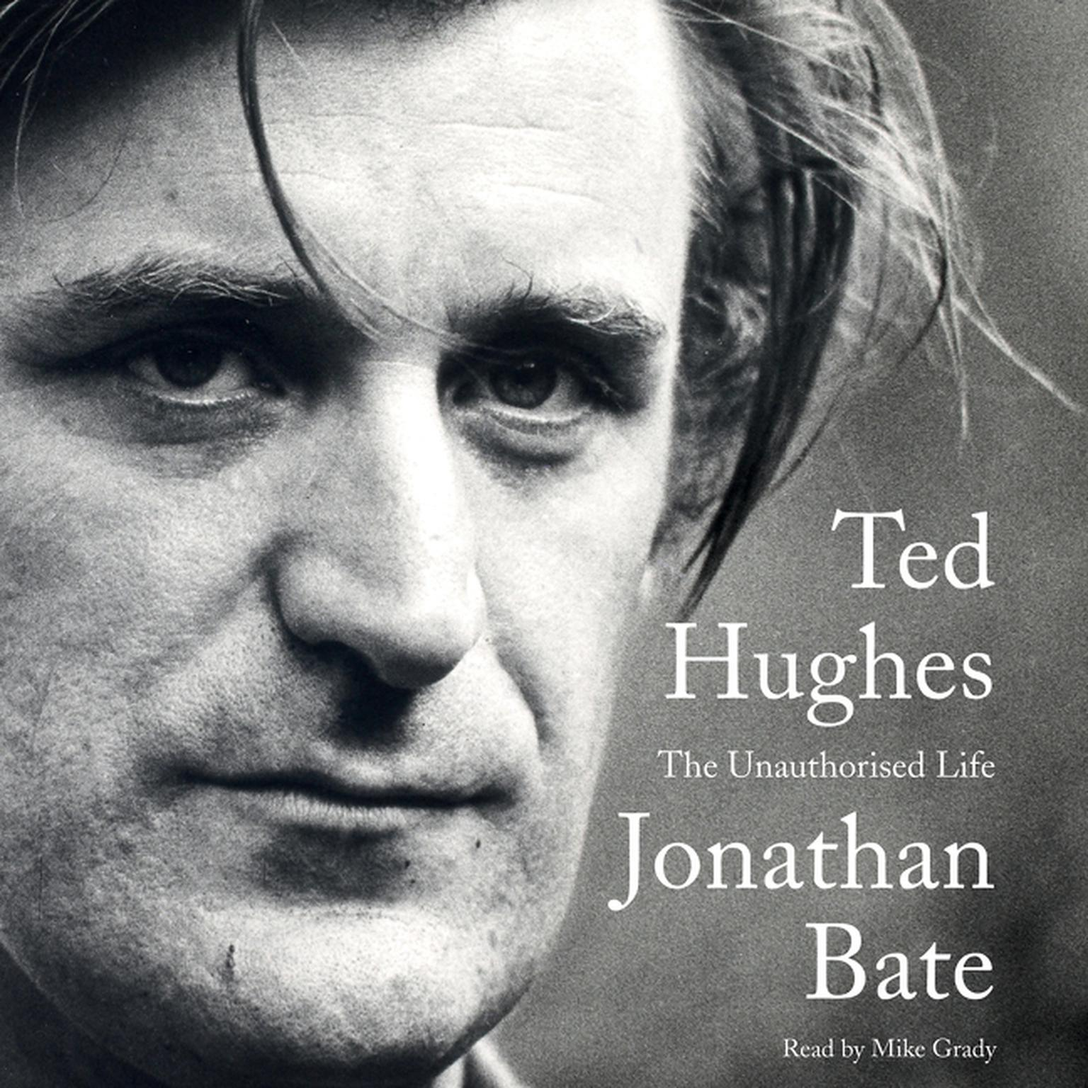 Printable Ted Hughes: The Unauthorised Life Audiobook Cover Art
