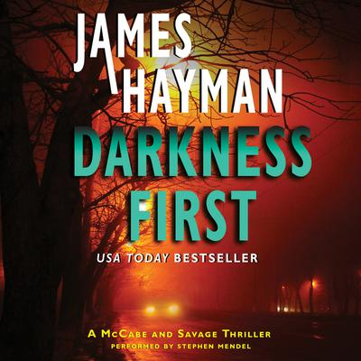 Darkness First: A McCabe and Savage Thriller Audiobook, by