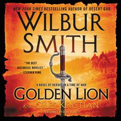 Golden Lion: A Novel of Heroes in a Time of War Audiobook, by Giles Kristian, Wilbur Smith