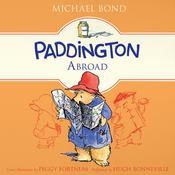 Paddington Abroad Audiobook, by Michael Bond