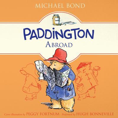 Paddington Abroad Audiobook, by Michael Bond